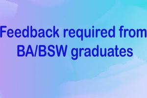 Feedback required from BA/BSW graduates